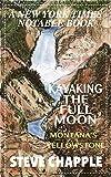 MONTANA'S YELLOWSTONE: KAYAKING THE FULL MOON