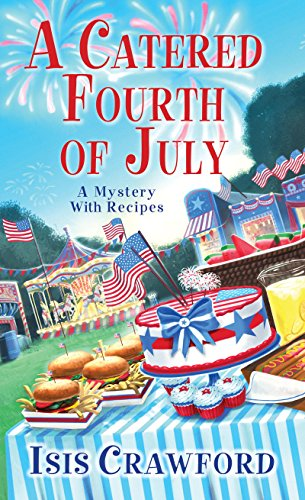 A Catered Fourth of July (A Mystery With Recipes Book 10)