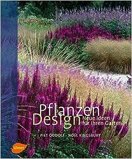 Pflanzen Design: Neue Ideen Für Ihren Garten: Amazon.de: Piet Oudolf, Noel  Kingsbury: Bücher
