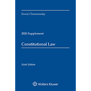 Constitutional Law, Sixth Edition: 2020 Case Supplement (Supplements)