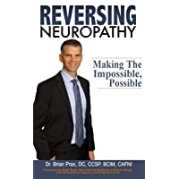 Reversing Neuropathy: Making The Impossible Possible