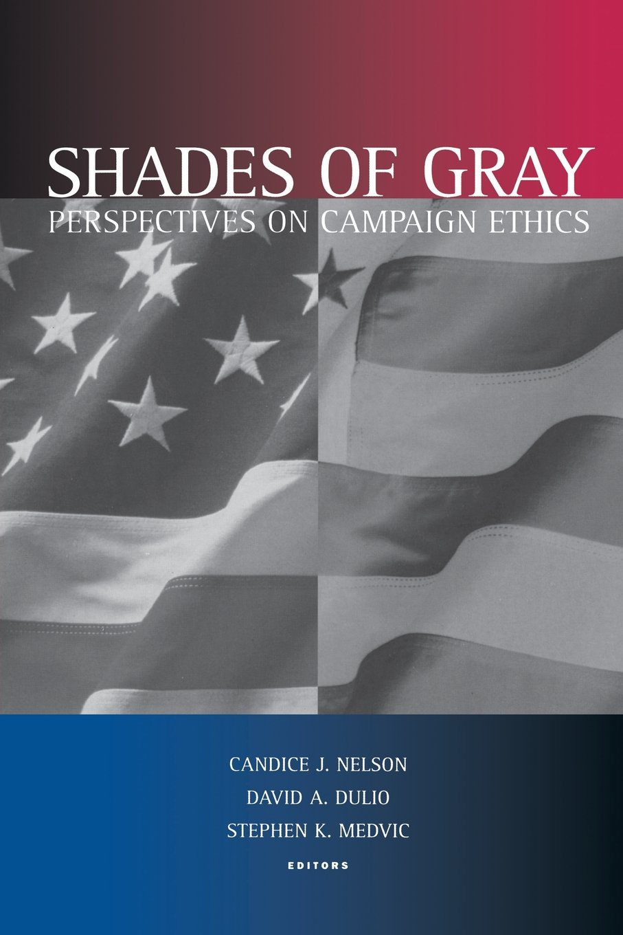 Download Shades of Gray: Perspectives on Campaign Ethics pdf