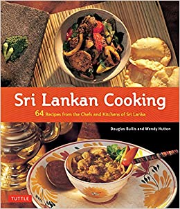 Sri lankan cooking 64 recipes from the chefs and kitchens of sri sri lankan cooking 64 recipes from the chefs and kitchens of sri lanka douglas bullis wendy hutton luca invernizzi tettoni 9780804844161 amazon forumfinder Choice Image