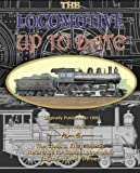The Locomotive up to Date: the Classic Reference for Steam Locomotive Engineers and Firemen, Charles McShane, 1430317477