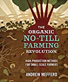 img - for The Organic No-Till Farming Revolution: High-Production Methods for Small-Scale Farmers book / textbook / text book