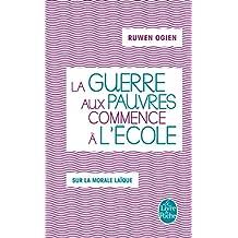 GUERRE AUX PAUVRES COMMENCE À L'ÉCOLE (LA)