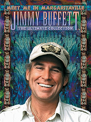 Jimmy Buffett -- Meet Me in Margaritaville: The Ultimate Collection (Piano/Vocal/Chords)