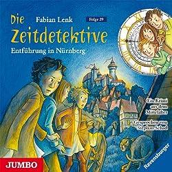 Entführung in Nürnberg (Die Zeitdetektive 29)