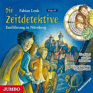 Entführung in Nürnberg (Die Zeitdetektive 29) Hörbuch