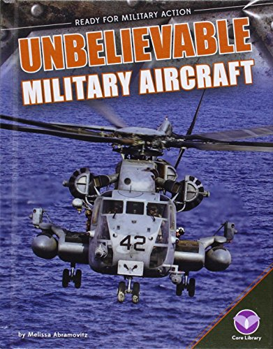 Unbelievable Military Aircraft (Ready for Military Action) (Unbelievable Military Aircraft)