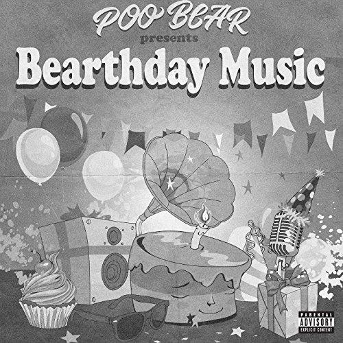 Poo Bear Presents: Bearthday Music [Explicit]