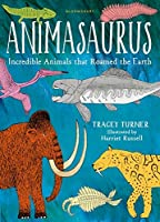 Animasaurus: Incredible Animals That Roamed The