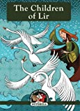 The Children Of Lir (Irish Myths & Legends In A Nutshell) (Volume 1)