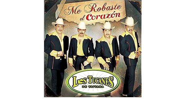 Me Robaste El Corazón by Los Tucanes De Tijuana on Amazon Music - Amazon.com