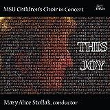 This Joy: MSU Children's Choir in Concert