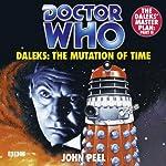 Doctor Who: Daleks - The Mutation of Time | John Peel