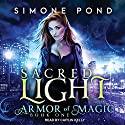 Sacred Light: Armor of Magic, Book 1 Audiobook by Simone Pond Narrated by Caitlin Kelly