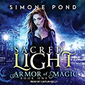 Sacred Light: Armor of Magic, Book 1 | Simone Pond