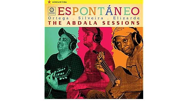 Espontneo The Abdala Sessions By Maykel Elizarde Ruano On Amazon Music