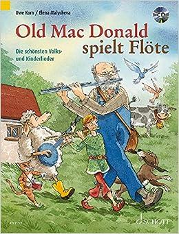 Old Mac Donald Spielt Flote Die Schonsten Volks Und Kinderlieder 1 2 Floten Ausgabe Mit Cd Amazon De Korn Uwe Malycheva Elena Bucher