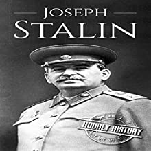 Joseph Stalin: A Life from Beginning to End Audiobook by Hourly History Narrated by Stephen Paul Aulridge Jr.