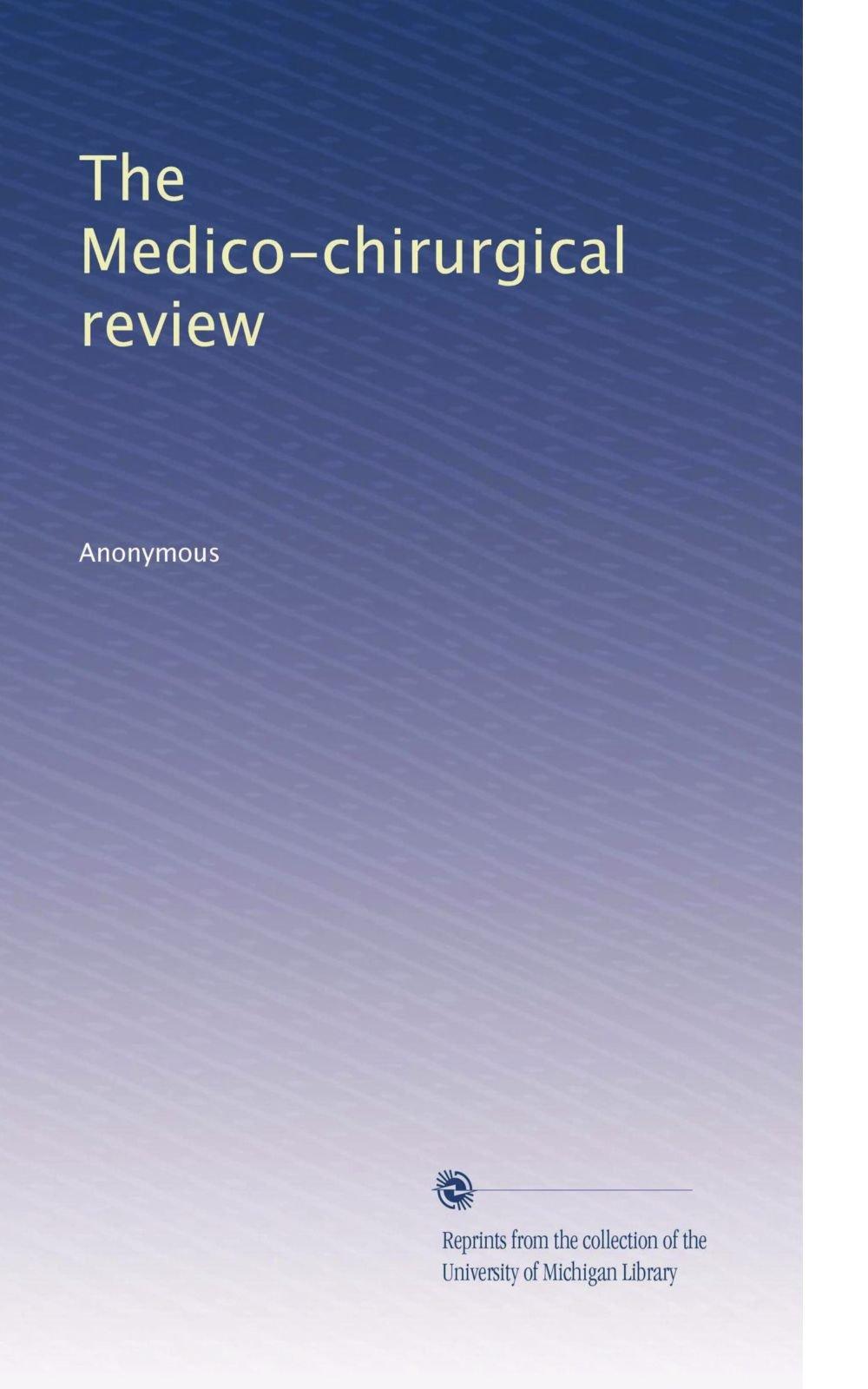 The Medico-chirurgical review (Volume 30) pdf epub