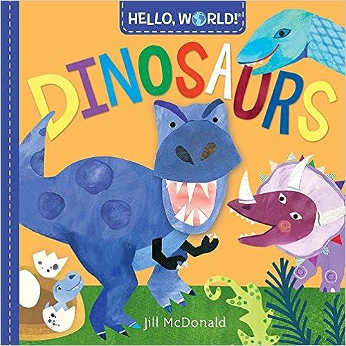 Hello World. Dinosaurs por Mcdonald Jill epub