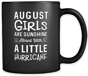 August Girls are Sunshine Mug, August Gift, August Birthday Gift, August Coffee Mug, A Little Hurricane Girl Coffee Mug Born in August #a434