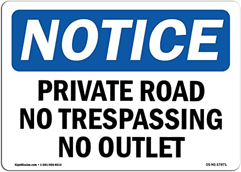 OSHA Notice Private Road No Trespassing No Outlet SignHeavy Duty