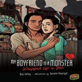 Wrapped Up in You: My Boyfriend Is a Monster, Book 6