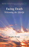 Facing Death: Welcoming the Afterlife