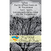 The Facts in the Case of M. Valdemar - Los hechos en el caso del Sr. Valdemar (Key West Bilingual Tales Book 15)