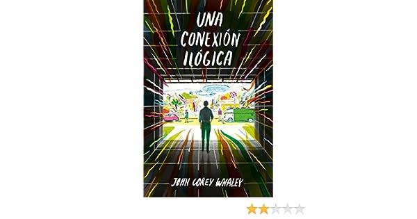 Amazon.com: Una conexión ilógica (Spanish Edition) eBook: John Corey Whaleys: Kindle Store