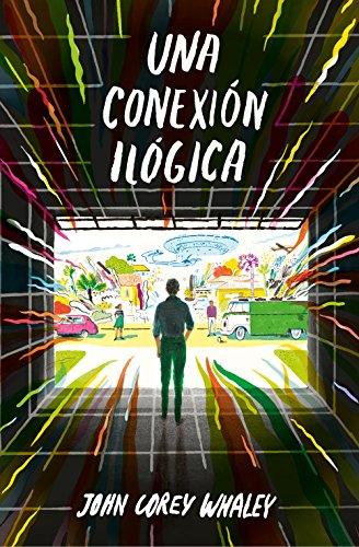 Una conexión ilógica (Spanish Edition) by [Whaleys, John Corey]