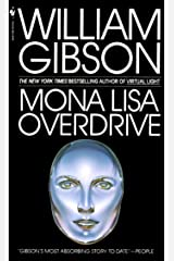 Mona Lisa Overdrive: A Novel (Sprawl Trilogy Book 3) Kindle Edition