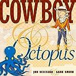Cowboy and Octopus | Jon Scieszka