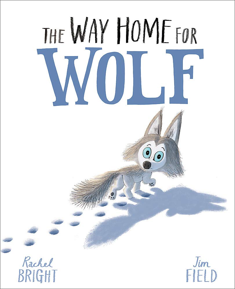 The Way Home For Wolf: Amazon.co.uk: Bright, Rachel, Field, Jim: 9781408349205: Books