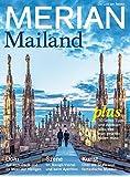 MERIAN Mailand: Die Schöne in der Lombardei (MERIAN Hefte)