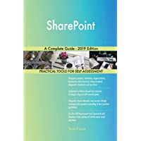 SharePoint A Complete Guide - 2019 Edition