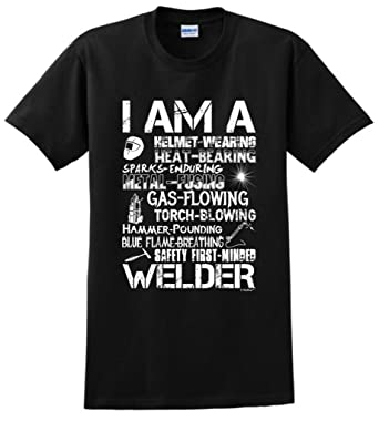 c7f06ff9 Amazon.com: I am a Welder, Badass Welding Gift T-Shirt: Clothing