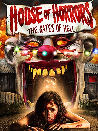 House of Horrors: The Gates of Hell (Haunted House Horror Movie)