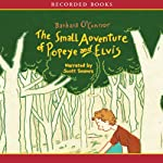 The Small Adventure of Popeye and Elvis  | Barbara O'Connor