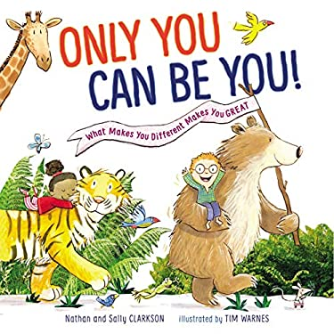 Only You Can Be You: What Makes You Different Makes You Great