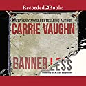 Bannerless Audiobook by Carrie Vaughn Narrated by Alyssa Bresnaham