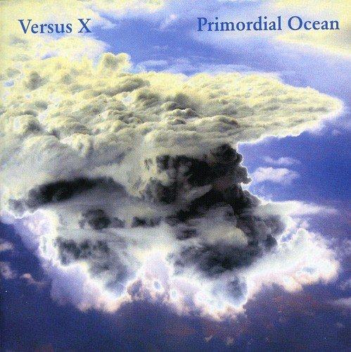 CD : Versus X - Primordial Ocean (CD)
