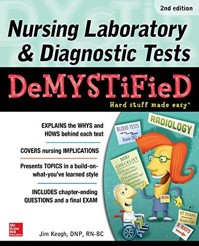 Nursing Laboratory & Diagnostic Tests Demystified, Second Edition (Lab Diagnostic Book)