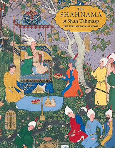 The Shahnama of Shah Tahmasp: The Persian Book of Kings for sale  Delivered anywhere in USA