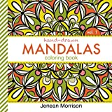 download ebook hand-drawn mandalas coloring book, volume one: an adult coloring book for stress-relief, relaxation, meditation and creativity (jenean morrison adult coloring books) pdf epub