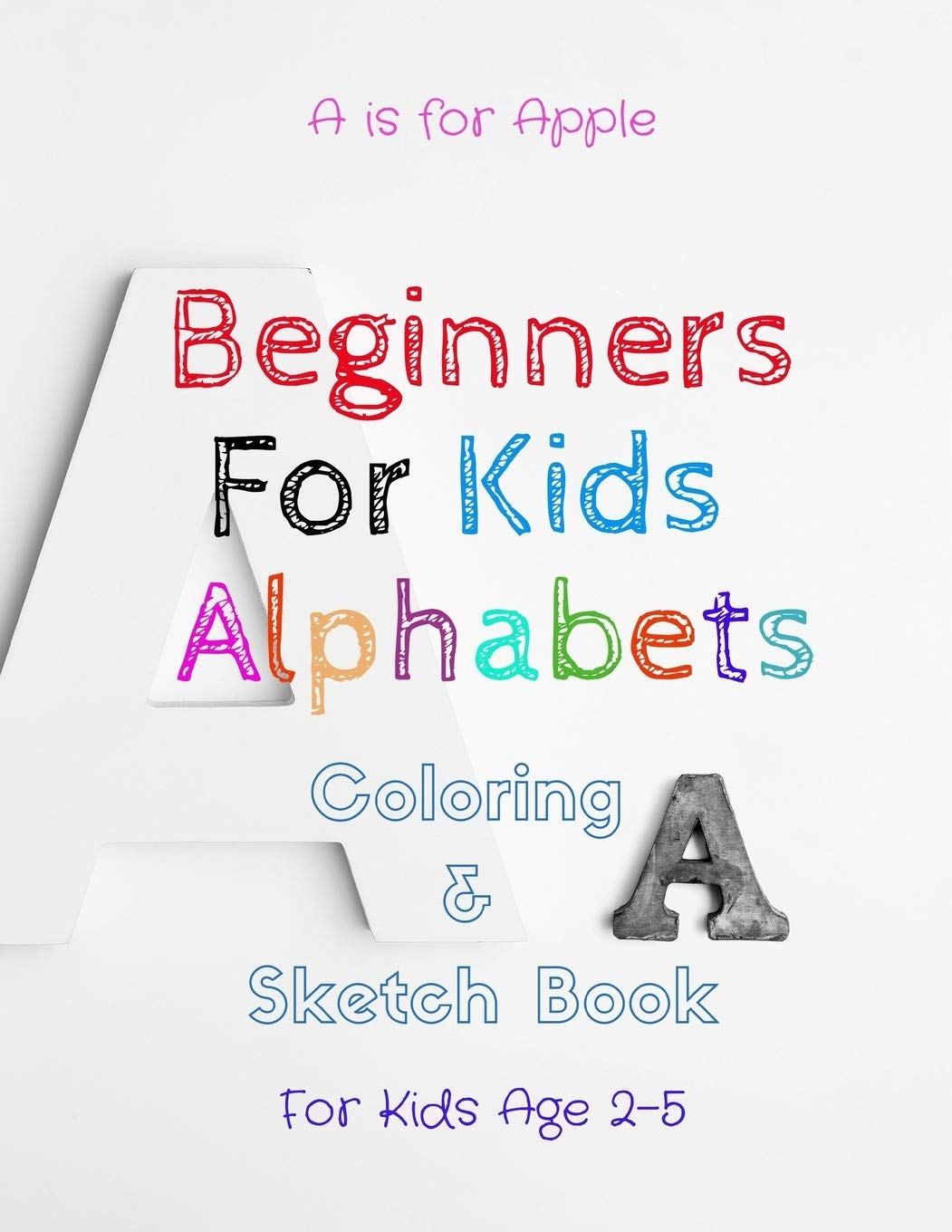 Beginners For Kids Alphabets Fun Alphabets Coloring Book For Toddlers Kids Ages 2 To 5 Beginner Learn To Color Recognize Abc And Sketching Morgan Janelle 9781693297922 Amazon Com Books