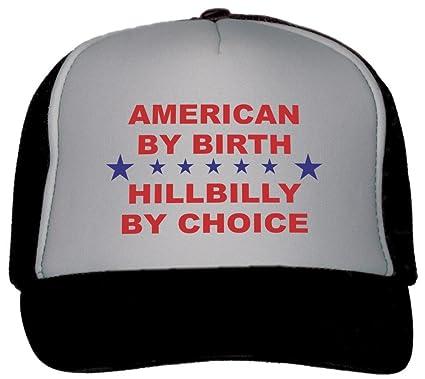 American By Birth Hillbilly By Choice Trucker Hat Cap Black